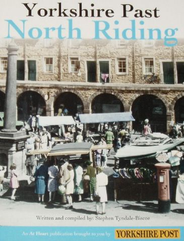 Yorkshire Past - North Riding, by Stephen Tyndale-Biscoe